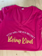Load image into Gallery viewer, Never Regret Being Kind V-Neck Soft Short Sleeve Shirt - Sunny Ohana Creations