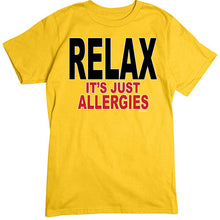 Load image into Gallery viewer, Relax Allergies T-Shirt