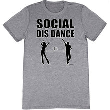 Load image into Gallery viewer, Social Dis Dance T-Shirt
