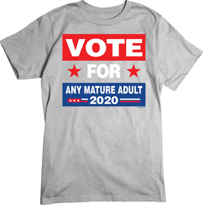 Vote Any Mature Adult T-shirt 2020 Presidential Election Tee
