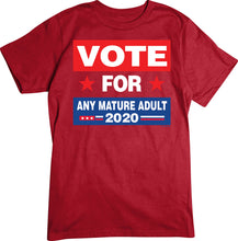 Load image into Gallery viewer, Vote Any Mature Adult T-shirt 2020 Presidential Election Tee
