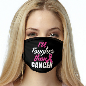Cancer  Awerness FACE MASK Tougher than Cancer Cover Your Face Masks