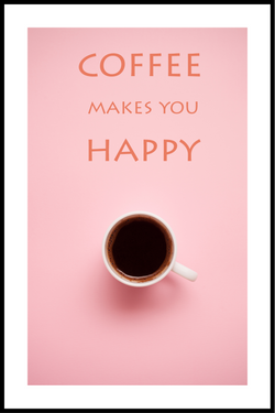 Coffee makes you happy plakat