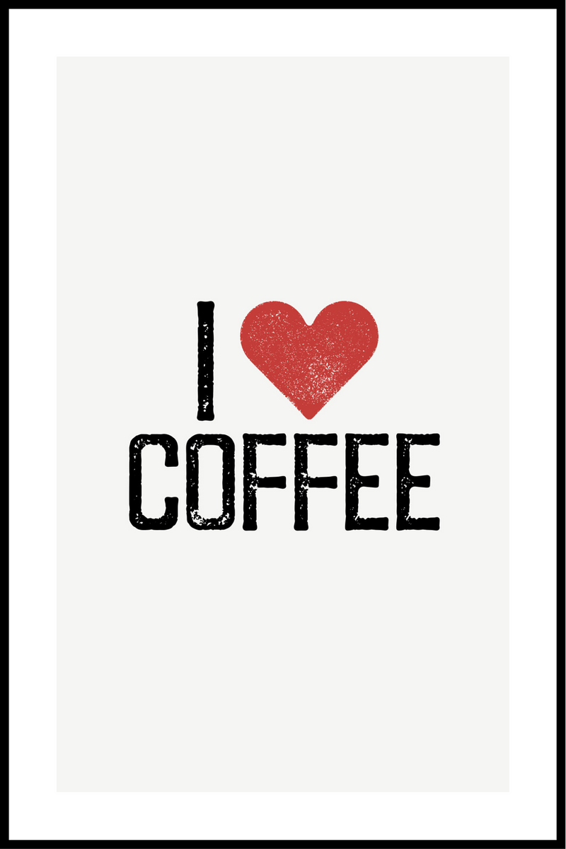 i love coffee plakat