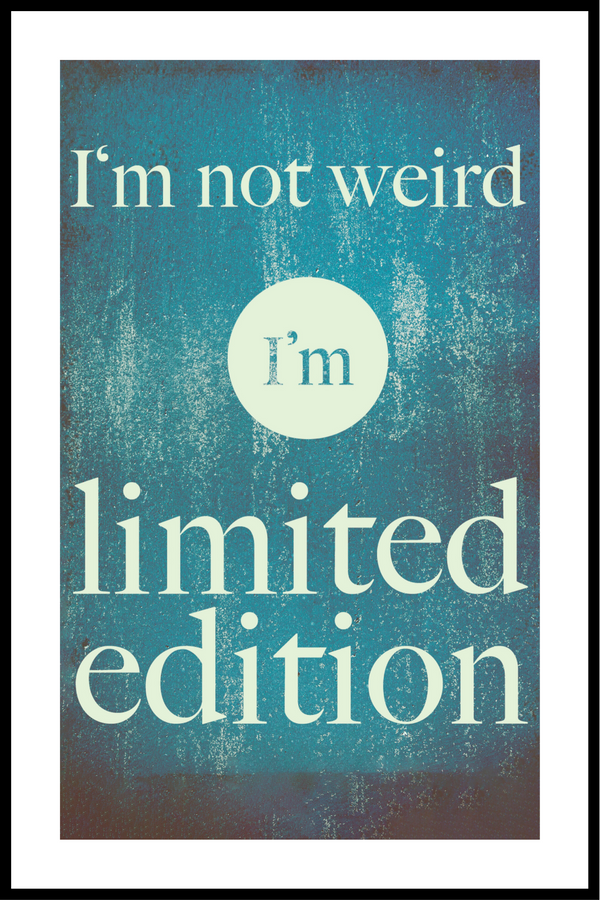im not weird plakat