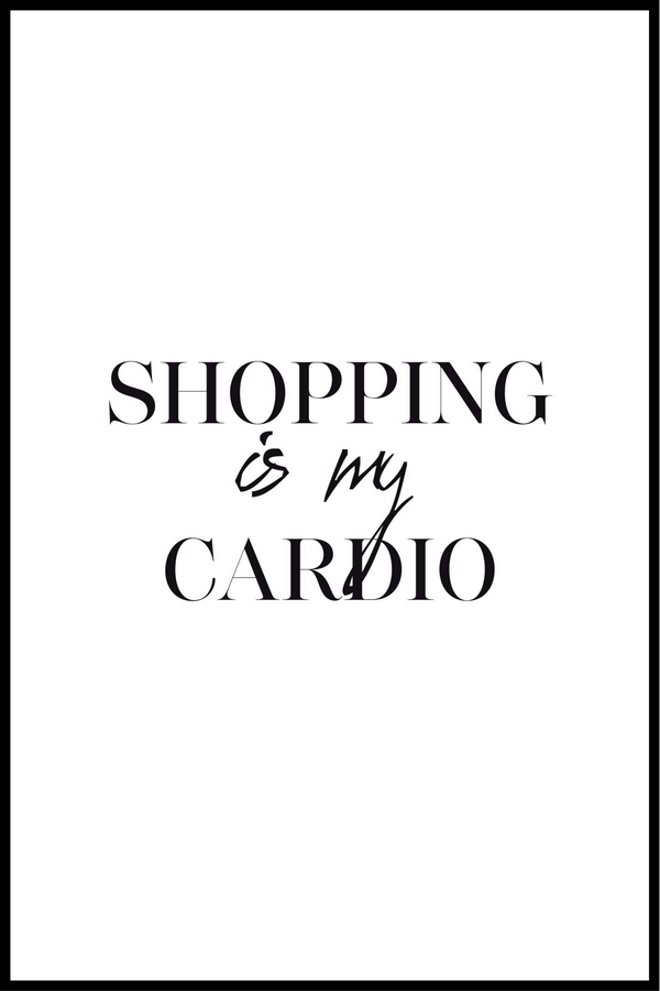 Shopping is my cardio plakat