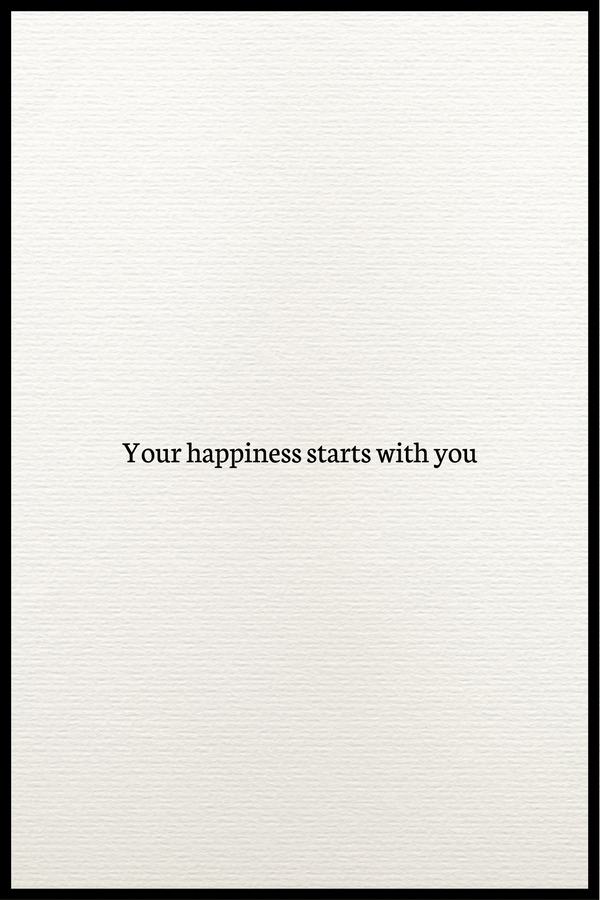Your happiness starts with you plakat