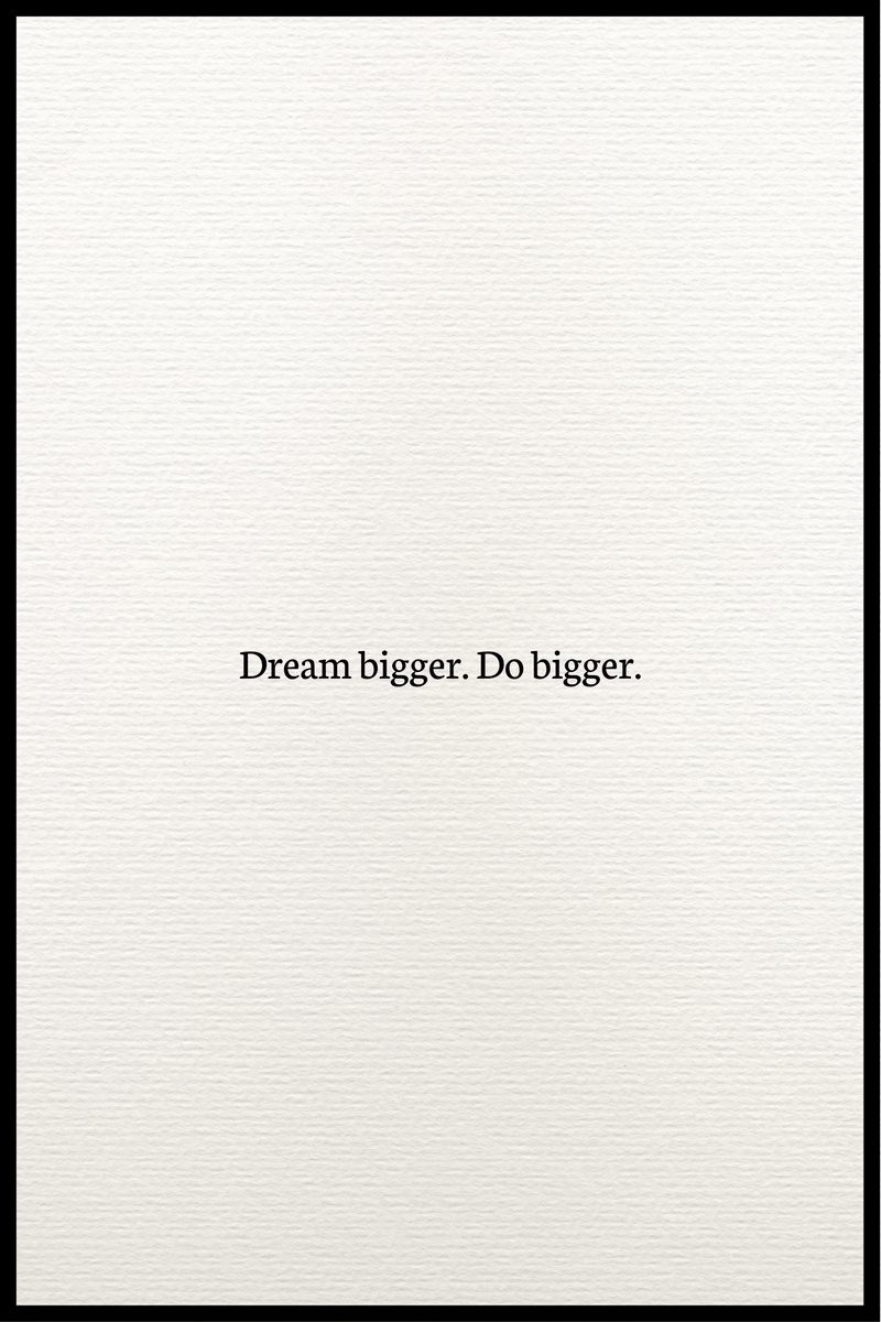 Dream bigger plakat