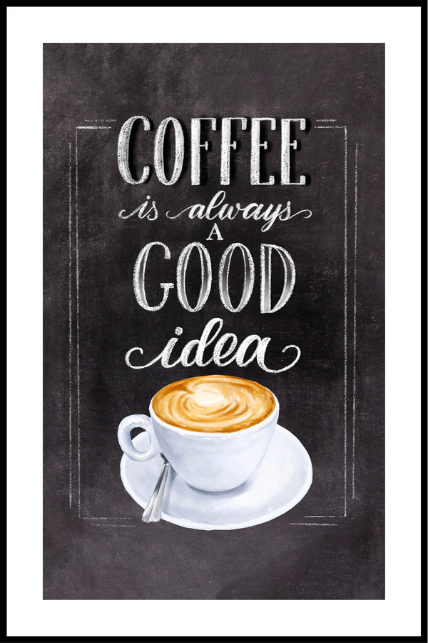 coffee is always Plakat