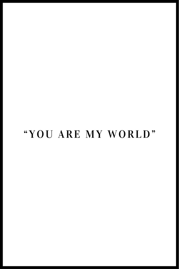 You are my world plakat