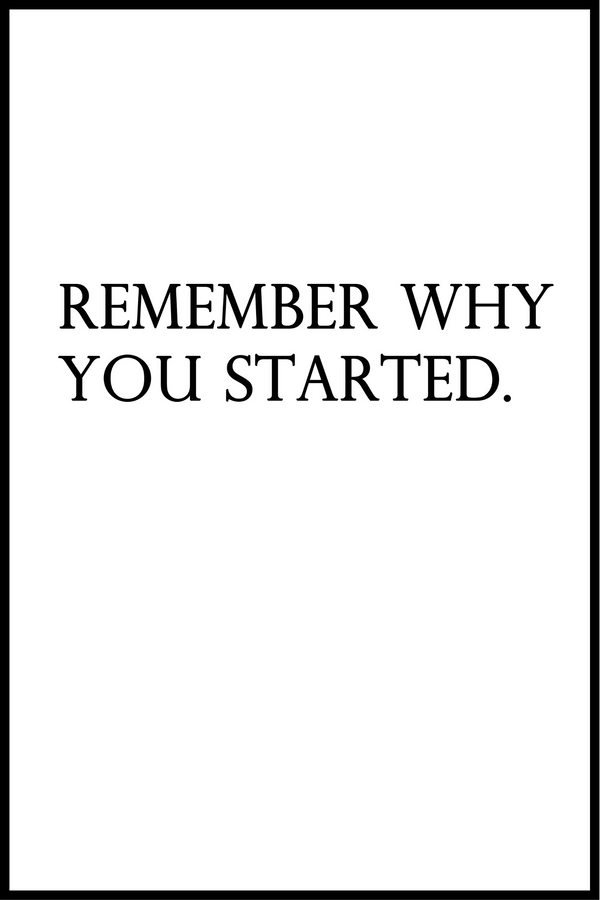 remember why you started plakat