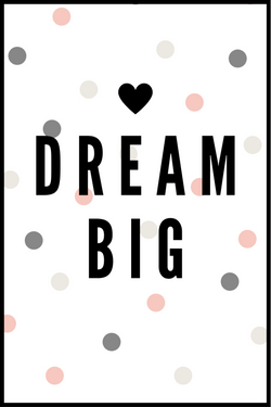 Dream big Børneplakat