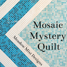 Load image into Gallery viewer, Mosaic Mystery Quit beginner friendly quilt pattern