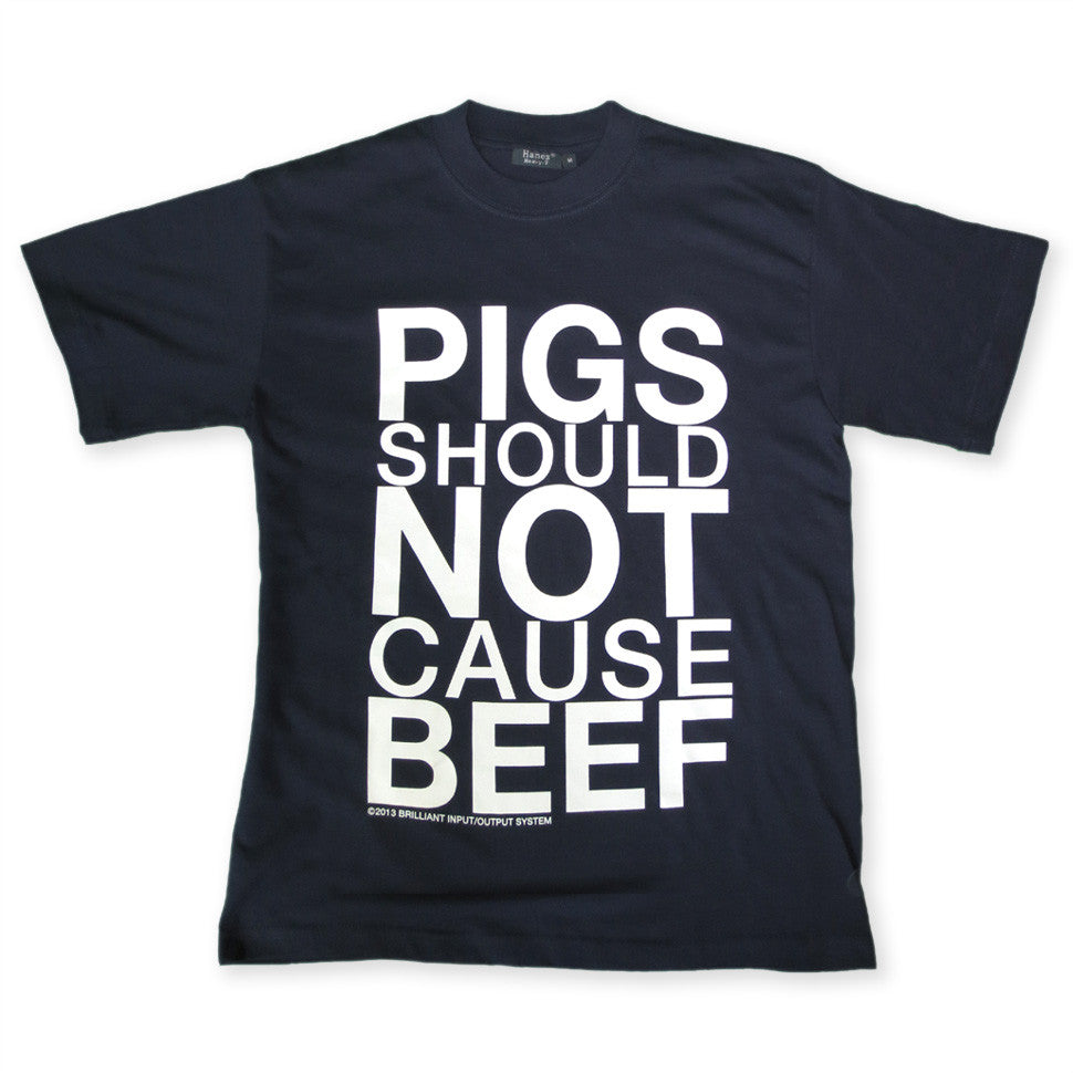 Navy Blue Pigs Should Not Cause Beef T-Shirt By Brilliant Input/Output System for antipopcult.com