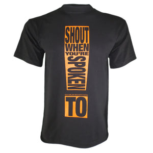 Shown On Model Black And Orange Shout When You're Spoken To T-Shirt By Brilliant Input/Output System for antipopcult.com