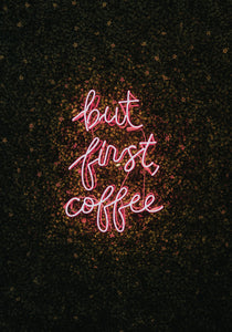 But first coffie