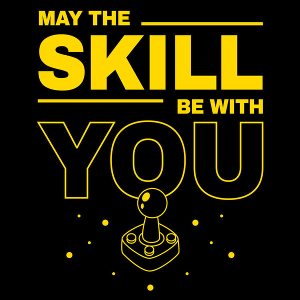 T-shirt - May the skill be with you tshirt et accessoire geek gamer otaku