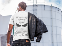 Persevere Shirt | To continue in a course of action even in the face of difficulty - Mission Market