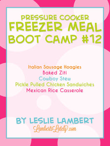 Pressure Cooker Freezer Meal Boot Camp #12
