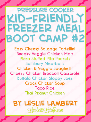 Kid-Friendly Pressure Cooker Freezer Meal Boot Camp #2