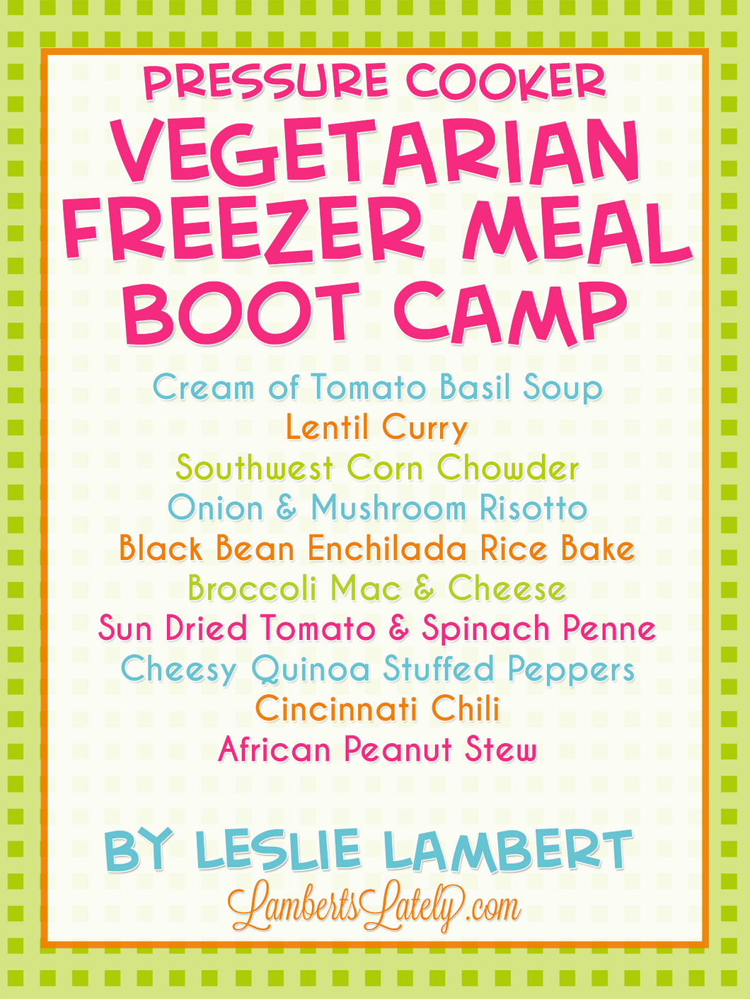 Vegetarian Pressure Cooker Freezer Meal Boot Camp