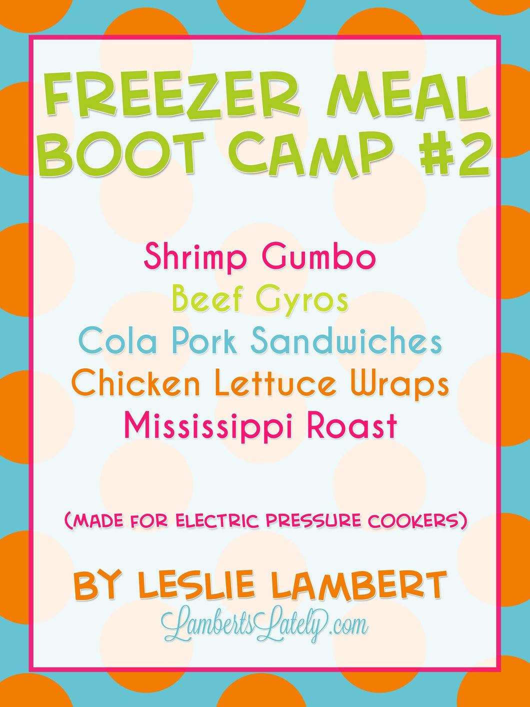 Pressure Cooker Freezer Meal Boot Camp #2