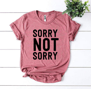 Sorry Not Sorry T-shirt - SDK Creations