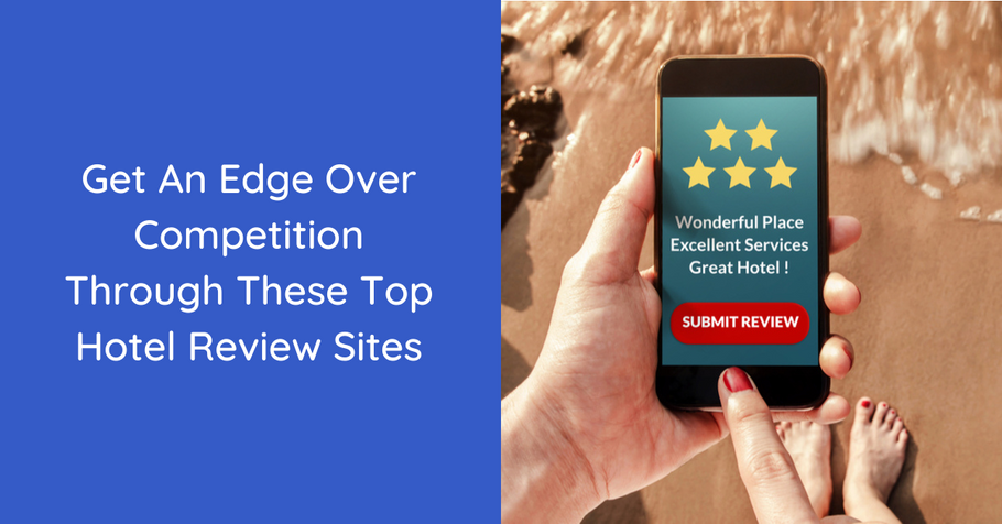 Get An Edge Over Competition Through These Top Hotel Review Sites