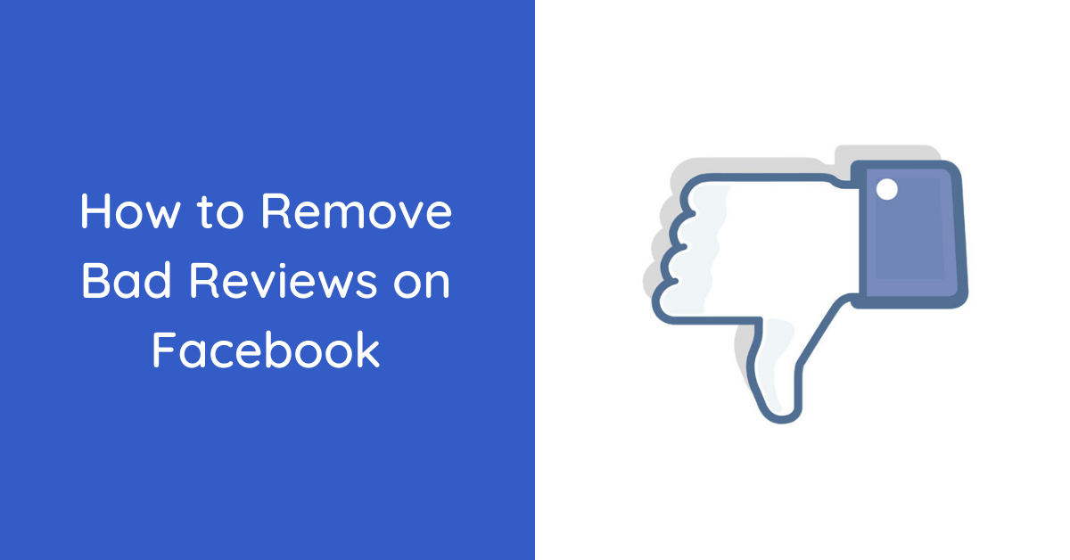 How to Remove Bad Reviews on Facebook