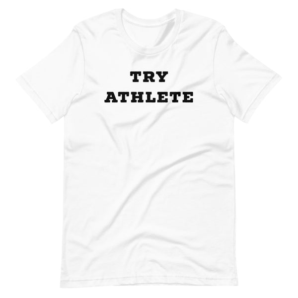 Try Athlete Short-Sleeve Unisex T-Shirt