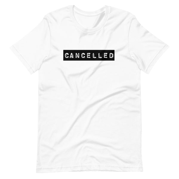 Cancelled Short-Sleeve Unisex T-Shirt