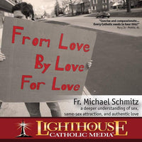 CD - From Love, By Love, For Love - A Lost Sheep Catholic Store