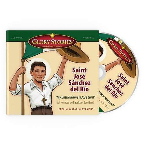Saint Jose Sanchez del Rio: Glory Stories CD Vol 9 - A Lost Sheep Catholic Store