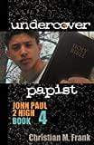 Chesterton Press Book John Paul 2 High #4 - Undercover Papist