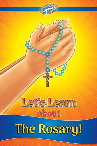 Let's Learn about the Rosary - Reader (Brother Francis) - A Lost Sheep Catholic Store