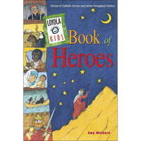 Loyola Kids Book of Heroes Stories of Catholic Heroes and Saints throughout History - A Lost Sheep Catholic Store
