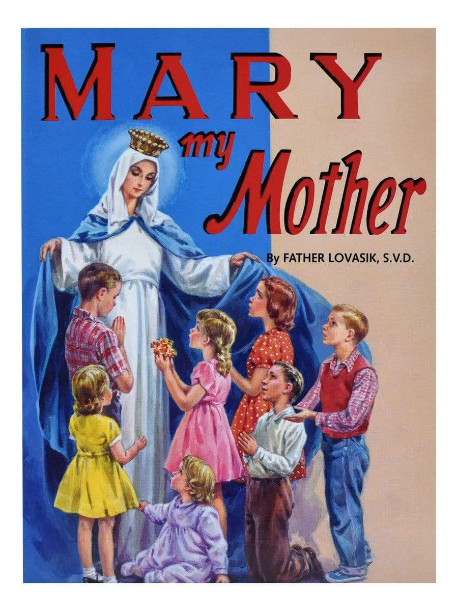 Mary My Mother - A Lost Sheep Catholic Store