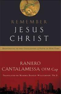 Remember Jesus Christ: Responding to the Challenges of Faith in Our Time - A Lost Sheep Catholic Store
