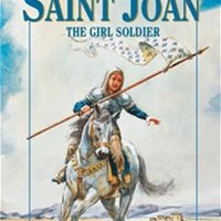 Saint Joan The Girl Solder - A Lost Sheep Catholic Store