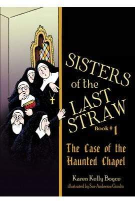 Sisters of the Last Straw Vol. 1: The Case of the Haunted Chapel - A Lost Sheep Catholic Store