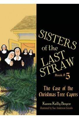 Sisters of the Last Straw Vol 5: The Case of the Christmas Tree Capers - A Lost Sheep Catholic Store