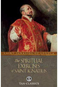 Spiritual Exercises Of St Ignatius