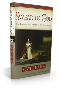 Swear to God: The Promise and Power of the Sacraments - Books - A Lost Sheep Catholic Store