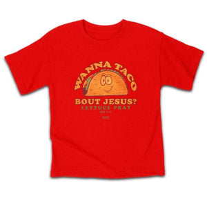 Wanna Taco Bout Jesus? Lettuce Pray Kids T-Shirt - A Lost Sheep Catholic Store