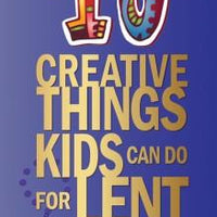 10 Creative Things Kids Can Do for Lent - A Lost Sheep Catholic Store