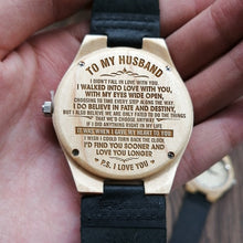 Load image into Gallery viewer, To My Husband-Mere Words Cannot Begin To Tell You How I Feel Engraved Wooden Watch Personalized Wooden Watch Gift for Men