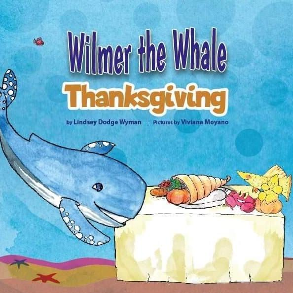 Wilmer the Whale Thanksgiving by Lindsay Dodge Wyman
