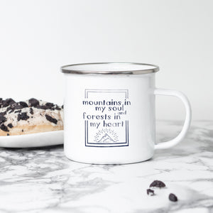 Mountains in my heart, forests in my soul - Enamel Mug