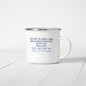 Before you judge a man, Billy Connolly inspired - Enamel Mug
