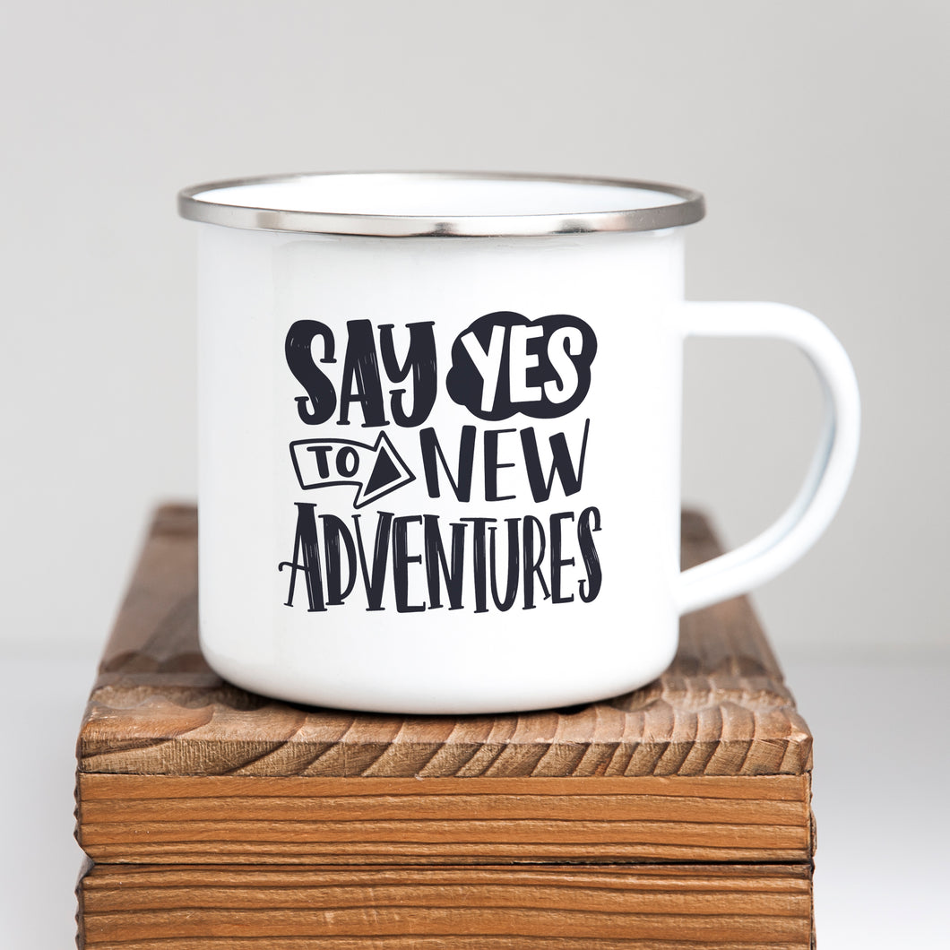 Say yes to new adventures - Enamel Mug